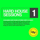 Hard House Sessions, Vol. 1 - EP by Various Artists
