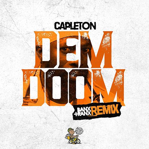 Dem Doom (Banx & Ranx Remix) by Capleton
