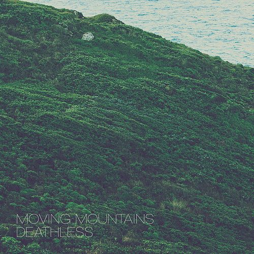 Deathless by Moving Mountains