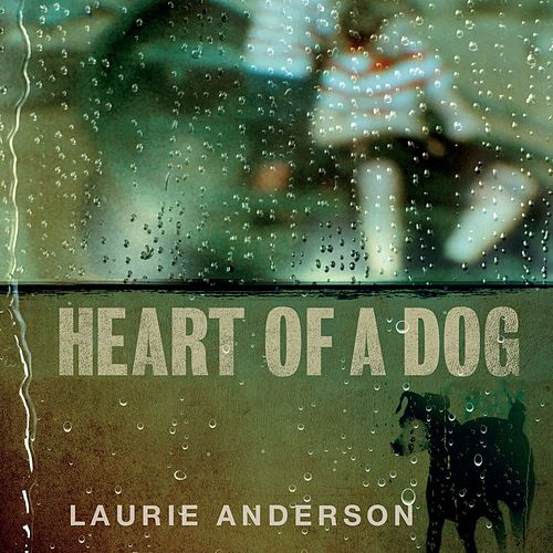Heart of a Dog by Laurie Anderson