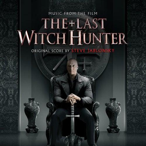 The Last Witch Hunter (Original Motion Picture Soundtrack) by Steve Jablonsky