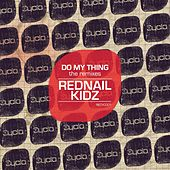 Do My Thing (The Remixes) by Rednail Kidz