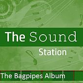 The Sound Station: The Bagpipes Album by Various Artists