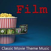 Film: Classic Movie Theme Music by Various Artists
