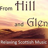 From Hill and Glen: Relaxing Scottish Music by Various Artists