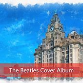 The Beatles Covers Album by Various Artists