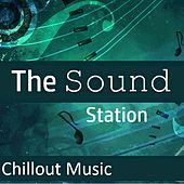 The Sound Station: Chillout Music by Various Artists
