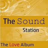 The Sound Station: The Love Album by Various Artists