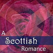 A Scottish Romance by Various Artists