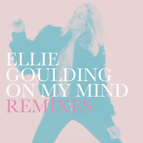 On My Mind (Remixes) von Ellie Goulding