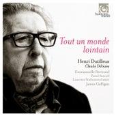 Dutilleux: Tout un monde lointain by Various Artists