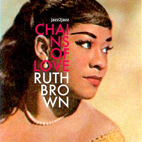 Chains of Love by Ruth Brown