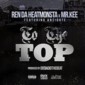 To the Top (feat. Antidote) by Ren Da Heat Monsta