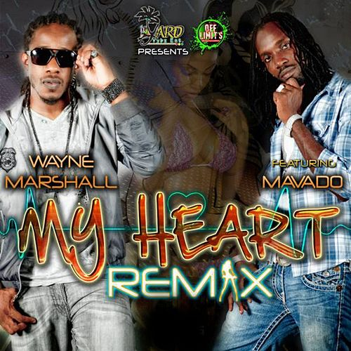My Heart Remix (feat. Mavado) - Single by Wayne Marshall
