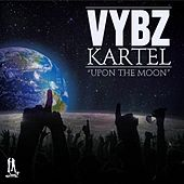 Upon the Moon by VYBZ Kartel