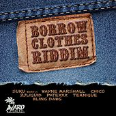 Borrow Clothes Riddim by Various Artists