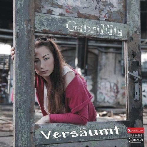 Versäumt by Gabriella