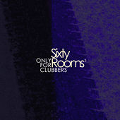 Sixty Rooms - Only for Clubbers - Vol.3 by Various Artists