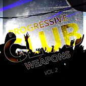 Progressive Club Weapons, Vol. 2 by Various Artists