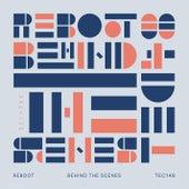Behind the Scenes by Reboot