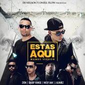Estas Aqui (Mambo Version) [feat. Daddy Yankee, Nicky Jam, J Alvarez & Zion] by DJ Nelson