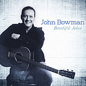 Beautiful Ashes by John Bowman