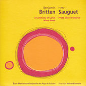 Britten: A Ceremony of Carols & Missa Brevis – Sauguet: Petite messe pastorale by Various Artists