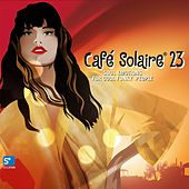 Café Solaire, Vol. 23 by Various Artists