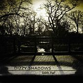 Dizzy Shadows von Edith Piaf