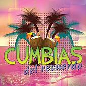Cumbias del Recuerdo by Various Artists