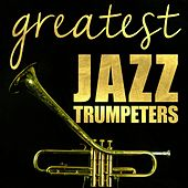 Greatest Jazz Trumpeters von Various Artists