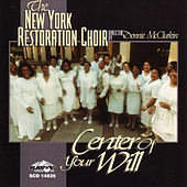 Center of Your Will by New York Restoration Choir