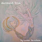 Mermaid Soul by Loren Davidson