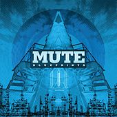 Blueprints by Mute
