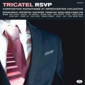 Tricatel RSVP (Composition instantanée et improvisation collective) by Various Artists
