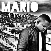 A Veces - Single by Mario