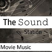 The Sound Station: Movie Music by Various Artists