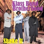 Shake It by Klass Band Brotherhood