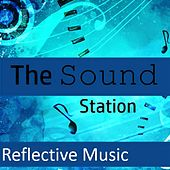 The Sound Station: Reflective Music by Various Artists