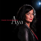 Train to Nowhere - Single by Aya