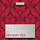 New-Born Soul von The Staple Singers