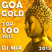Goa Gold Top 100 Hits DJ Mix 2015 by Various Artists