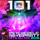 101 Psychedelic Rave Party Hits DJ Mix 2015 by Various Artists