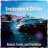 Freidrehen & Chillen, Vol. 3 (Relaxte Tracks Zum Freifühlen) by Various Artists