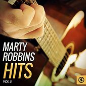 Marty Robbins Hits, Vol. 5 by Marty Robbins
