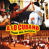 A Lo Cubano: Súper Hits Bailables, Vol. 4 by Various Artists
