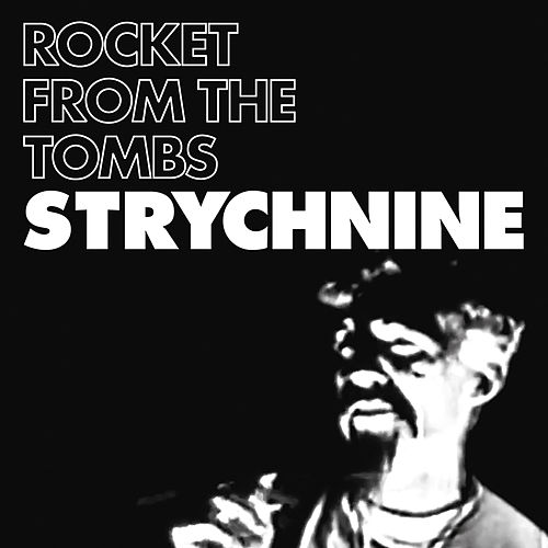 Strychnine by Rocket From The Tombs