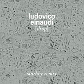 Drop (Starkey Remix) by Ludovico Einaudi
