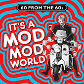 60 from the 60s - It's a Mod Mod World von Various Artists