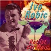Rot ist der Wein by Ivo Robic